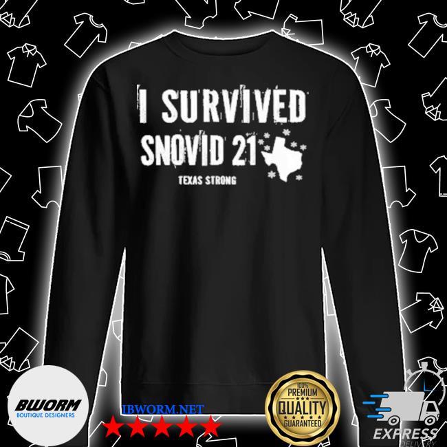 I survived snovid 21 Texas strong s Unisex Sweatshirt