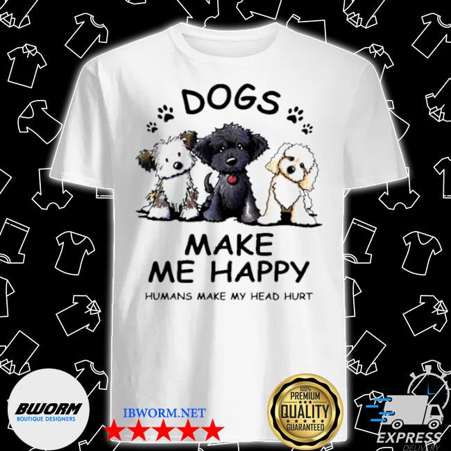 2021 dogs make me happy humans make my head hurt shirt