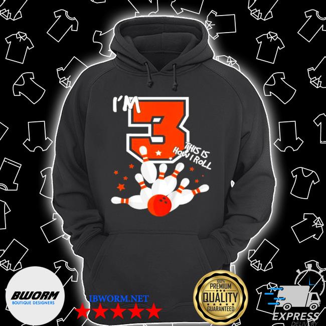 3rd bowler birthday I'm 3 this is how I roll bowling Unisex Hoodie
