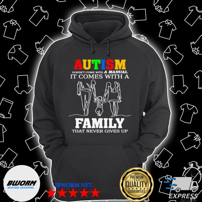 Autism it comes with a family that never gives up Unisex Hoodie