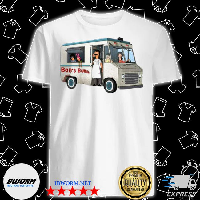 Bob's burgers food truck shirt