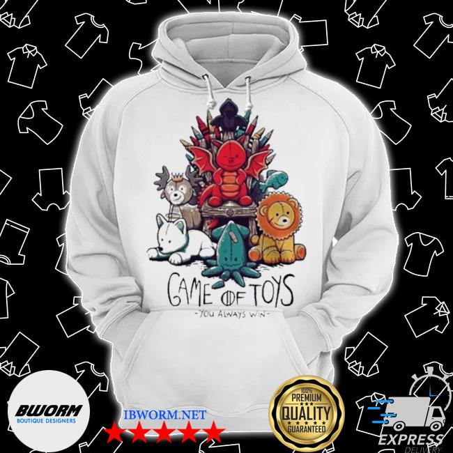 Game of toys you always win Classic Hoodie