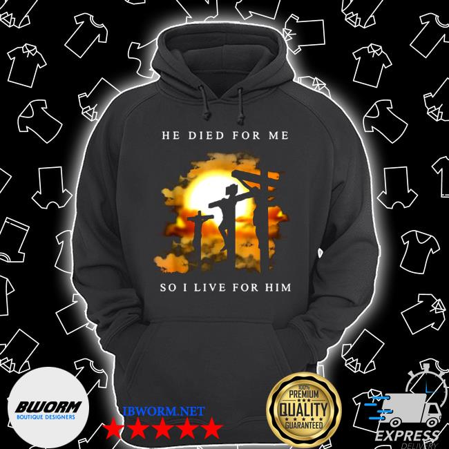 Jesus he died for me so I live for him Unisex Hoodie