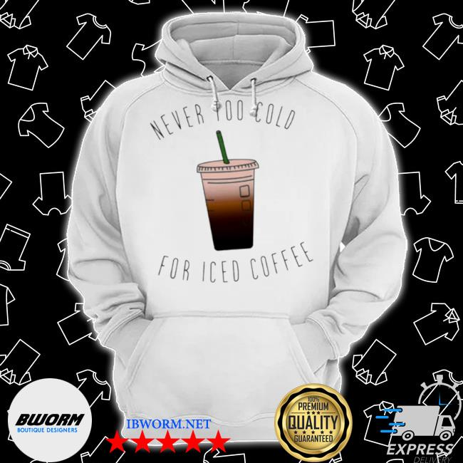 Never too cold for iced coffee 2021 Classic Hoodie