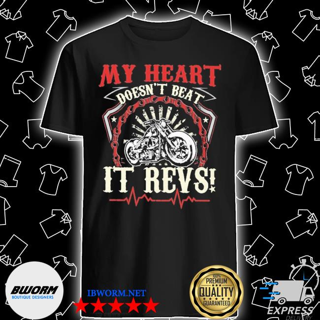 Official My heart doesn't beat It revs shirta