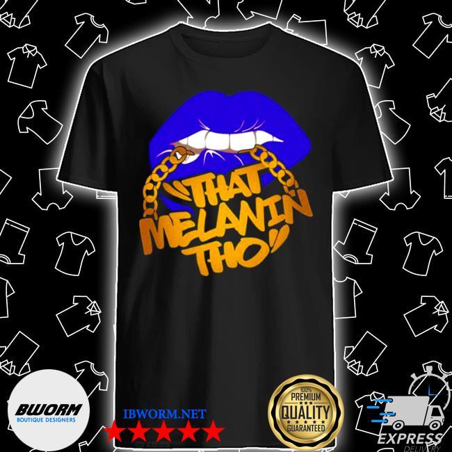 That melanin tho I love my melanin black owned business shirt