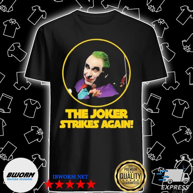 The joker strikes again shirt
