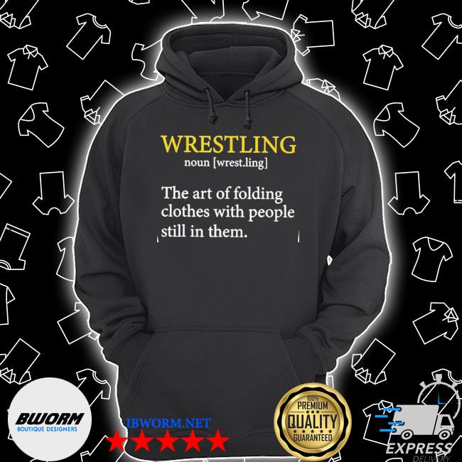 Wrestling the art of folding clothes with people still In them Unisex Hoodie