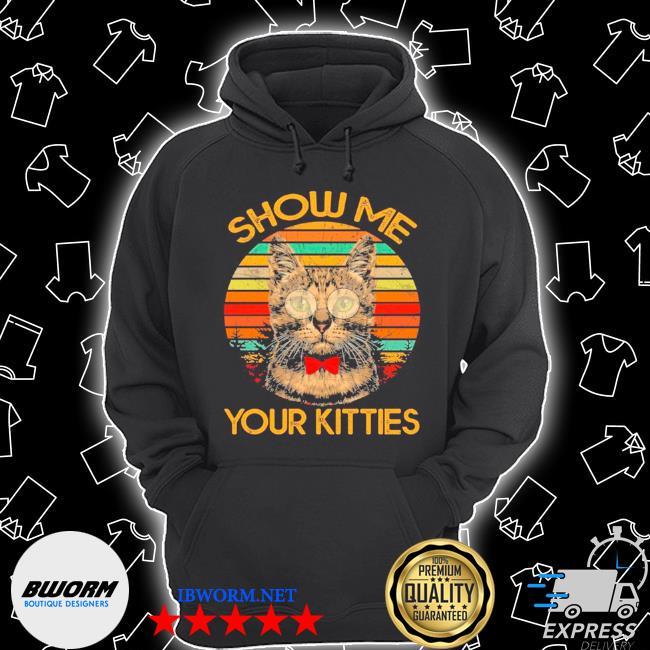 Cat show me your kitties vintage Unisex Hoodie