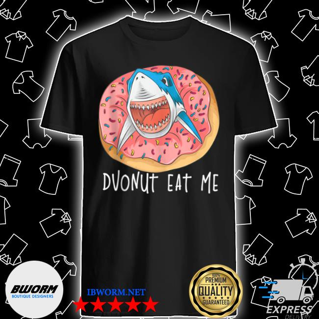 Donut eat me cute shark fried doughnut foodie shirt