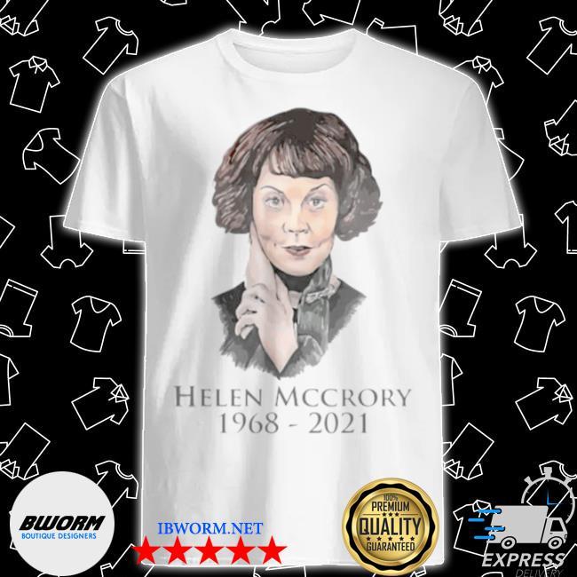 Helena mccrory 1968 2021 repos en paix shirt