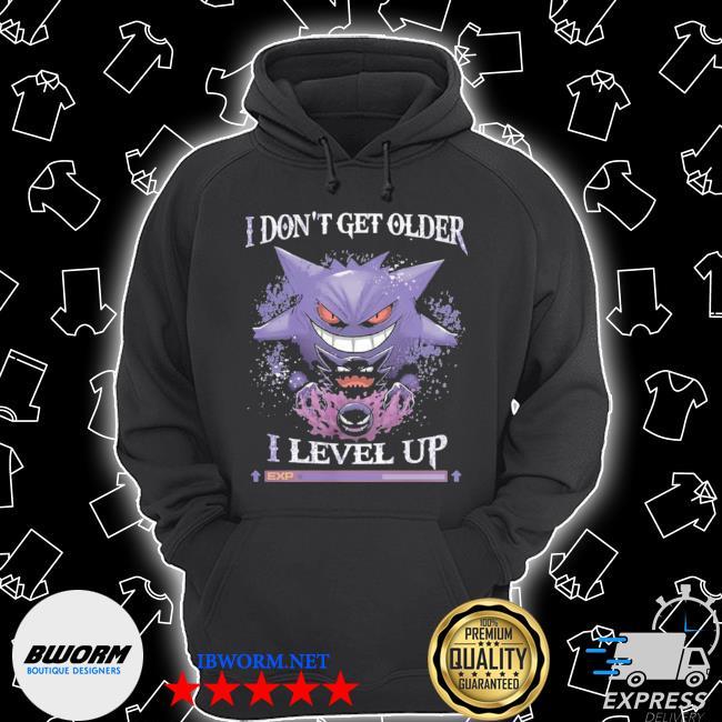 I don't get older I level up Unisex Hoodie