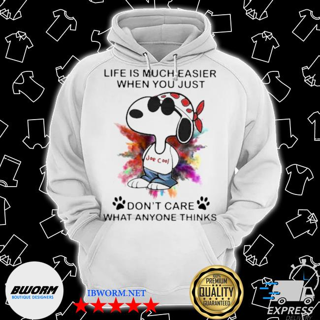 Life is much easier when you just don't care what anyone thinks Snoopy colors Classic Hoodie