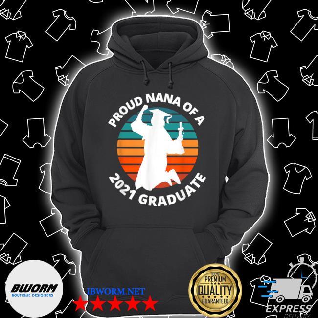 Proud nana of a 2021 graduate school senior graduation vintage Unisex Hoodie