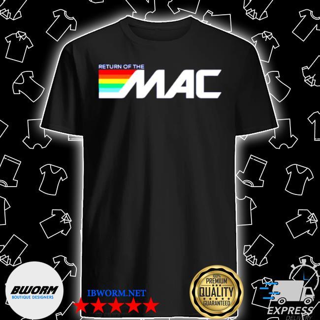 Return of the mac shirt