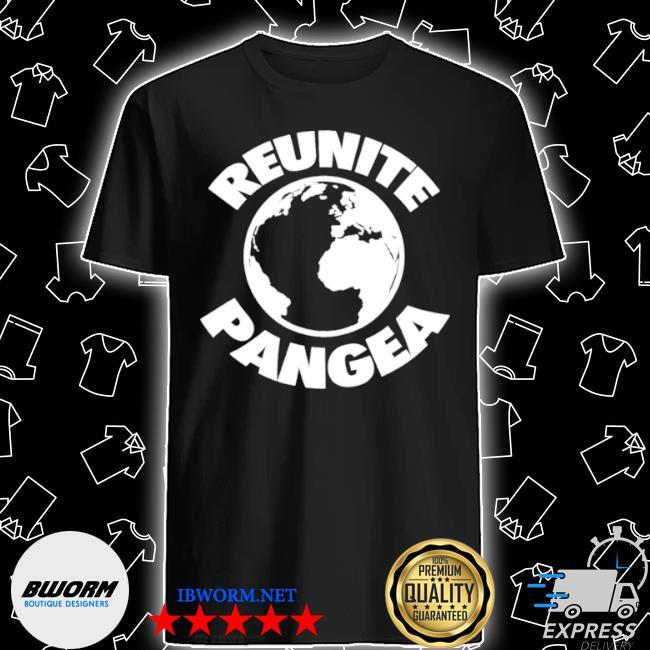Reunite pangea geologist geology geographic history shirt