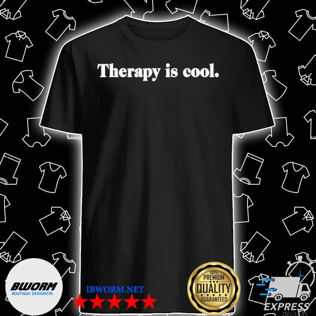 Therapy is cool shirt