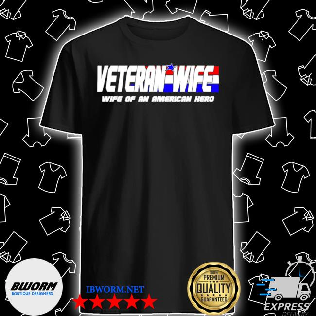 Veteran wife of an American hero shirt
