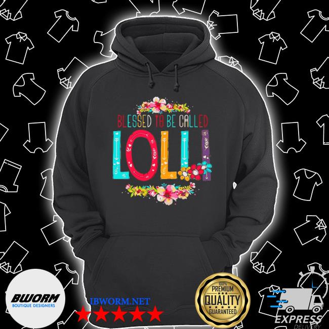 Blessed to be called lollI lollI to be mothers day Unisex Hoodie