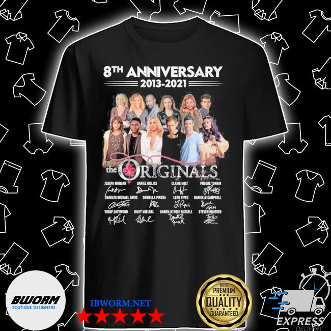 8th anniversary 2013 2021 the originals thank you for the memories shirt
