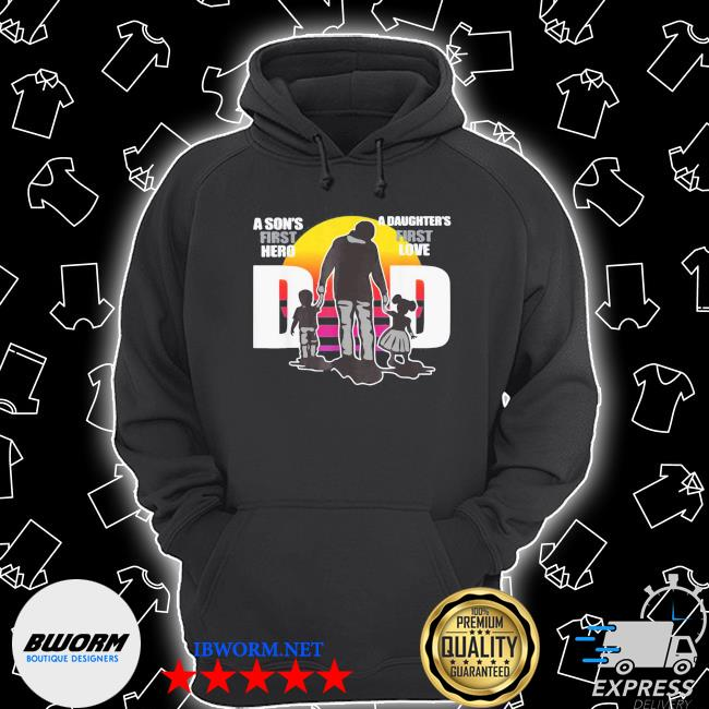 Dad – a sons first hero a daughters first love father's day s Unisex Hoodie