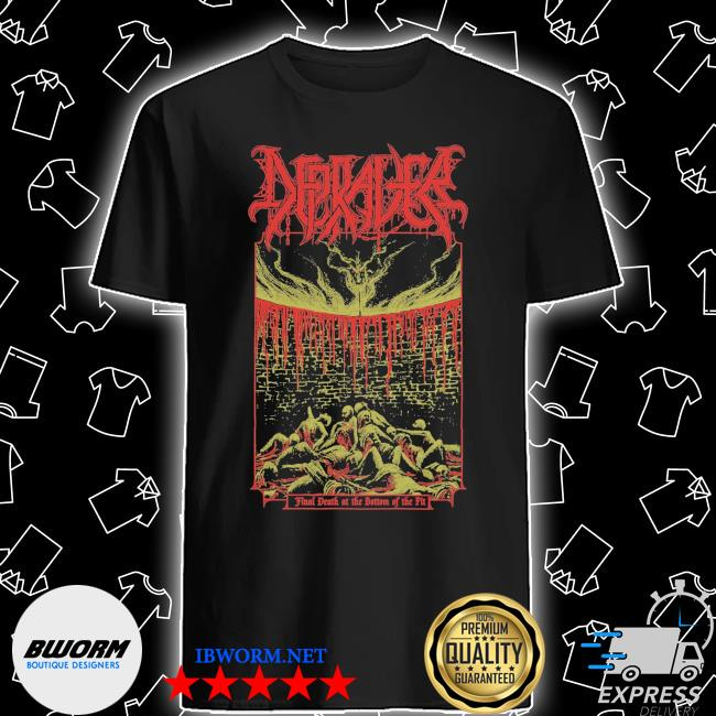 Final death at the bottom of the pit shirt