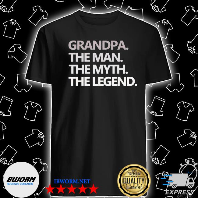 Grandpa the man the myth the legend father's day us 2021 shirt