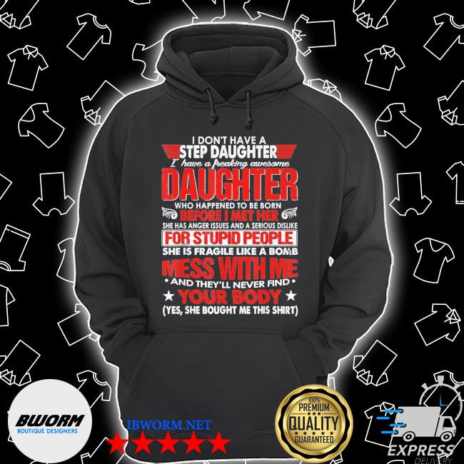 I dont have a step daughter I have awesome daughter us 2021 s Unisex Hoodie