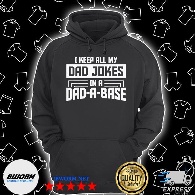 I keep all my dad jokes in a dad a base father's day us 2021 s Unisex Hoodie