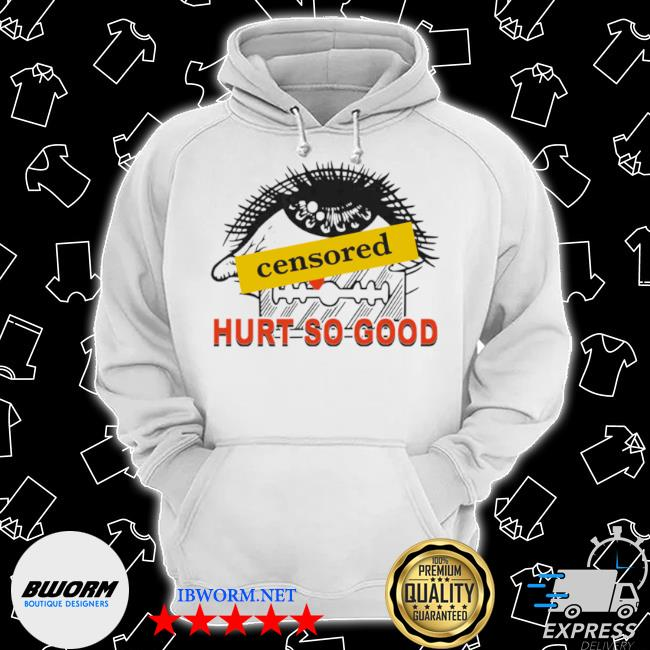 Official censored hurt so good s Classic Hoodie