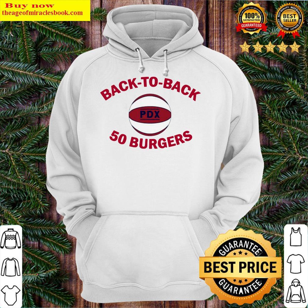 Back-to-Back 50 Burgers Portland Basketball Hoodie