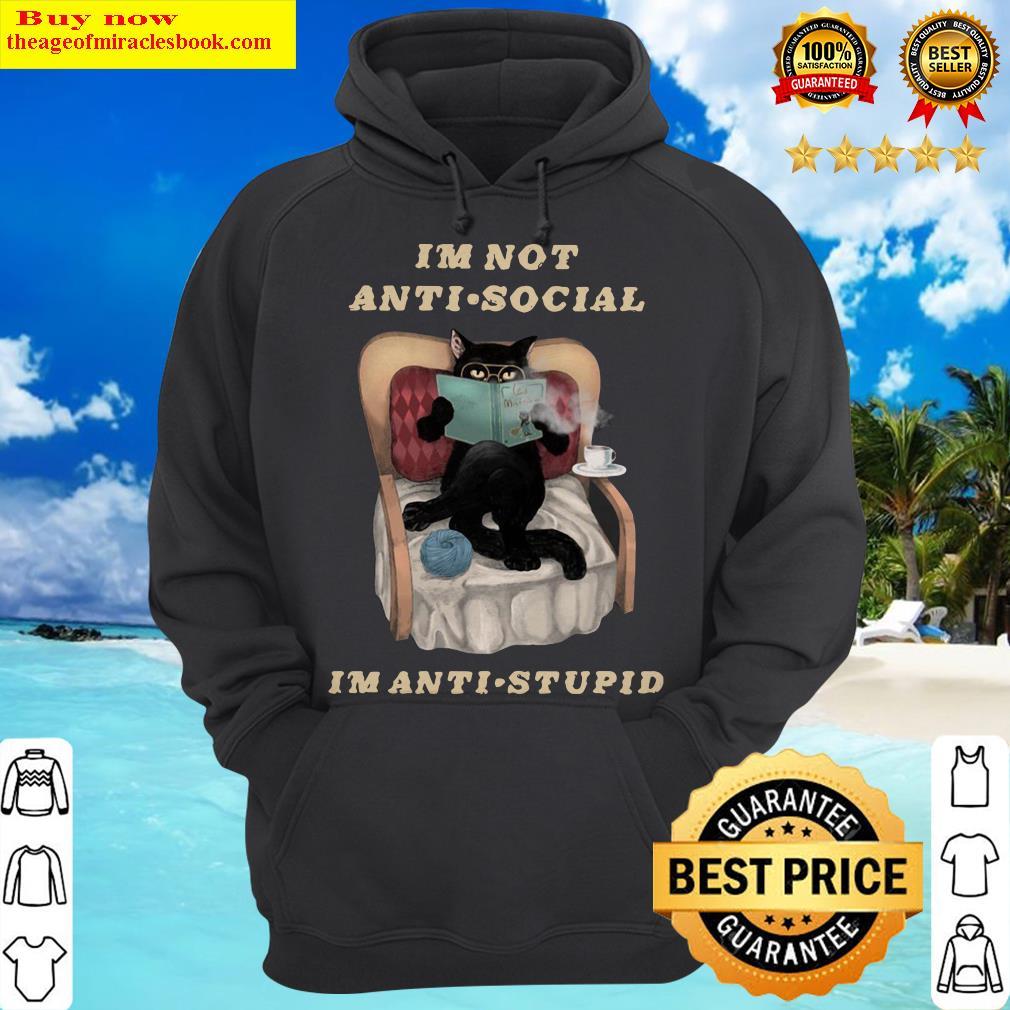 Black Cat I'm Not Anti Social I'm Anti Stupid Hoodie