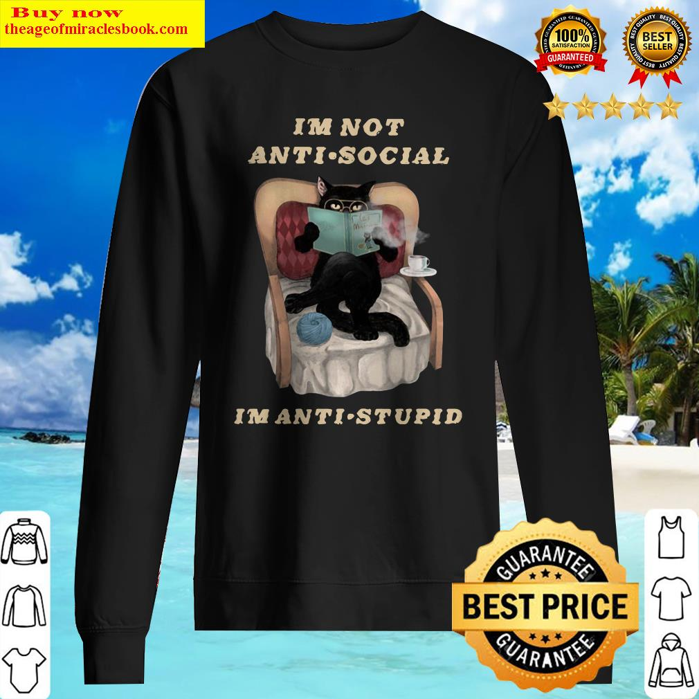Black Cat I'm Not Anti Social I'm Anti Stupid Sweater