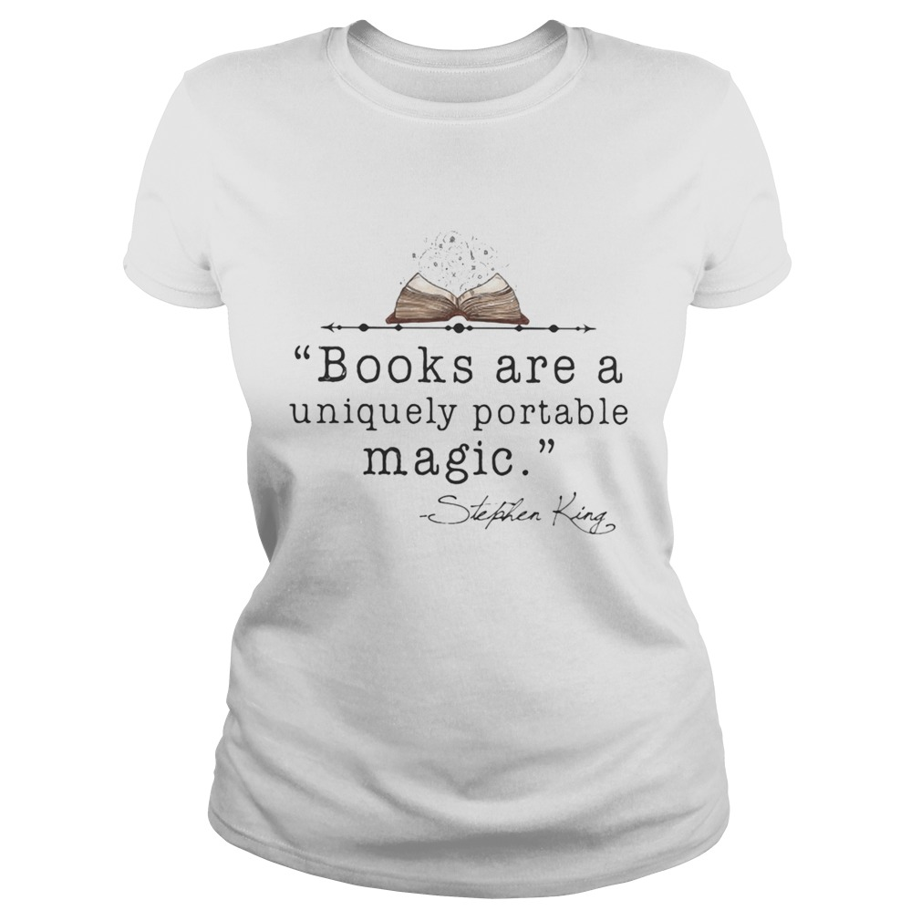 Books Are A Uniquely Portable Magic Stephen King  Classic Ladies