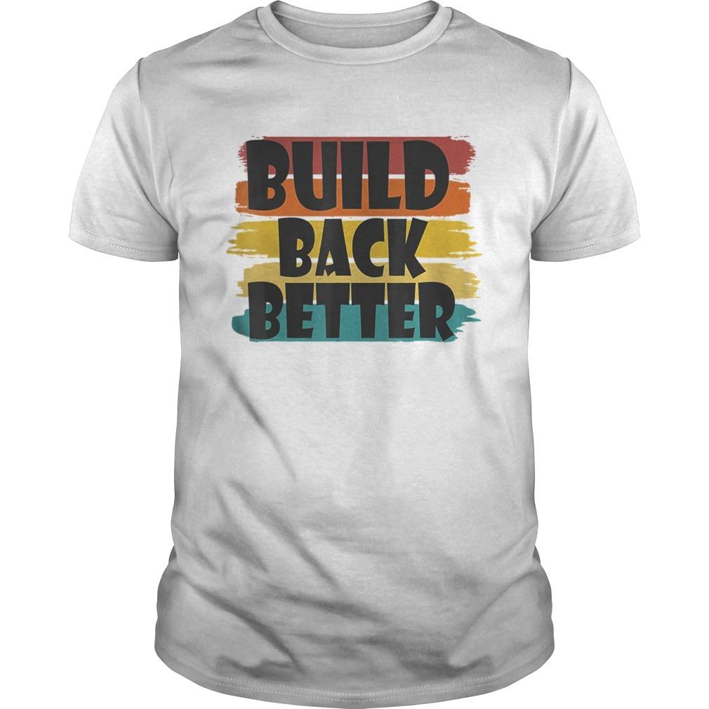 Build Back Better America Our CountryBidden Harris 2020  Unisex