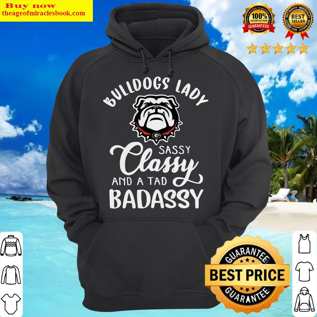 Bulldogs Lady Sassy Classy And A Tad Badassy Hoodie