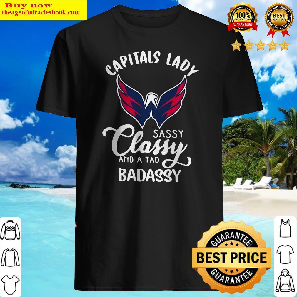 Capitals Lady Sassy Classy And A Tad Badassy Shirt