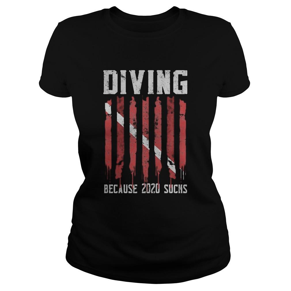 Diving because 2020 sucks Diver Classic Ladies