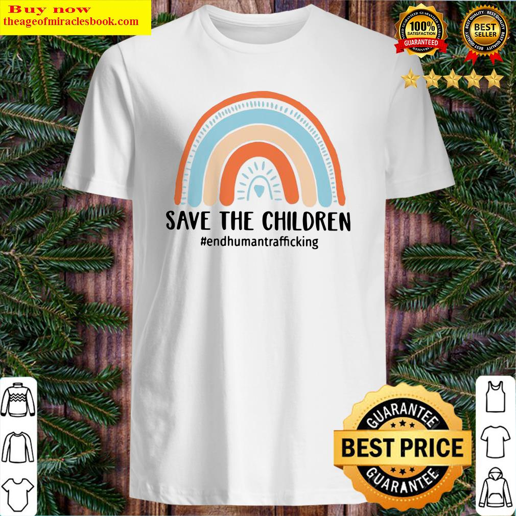 End Human Trafficking Save The Children Shirt