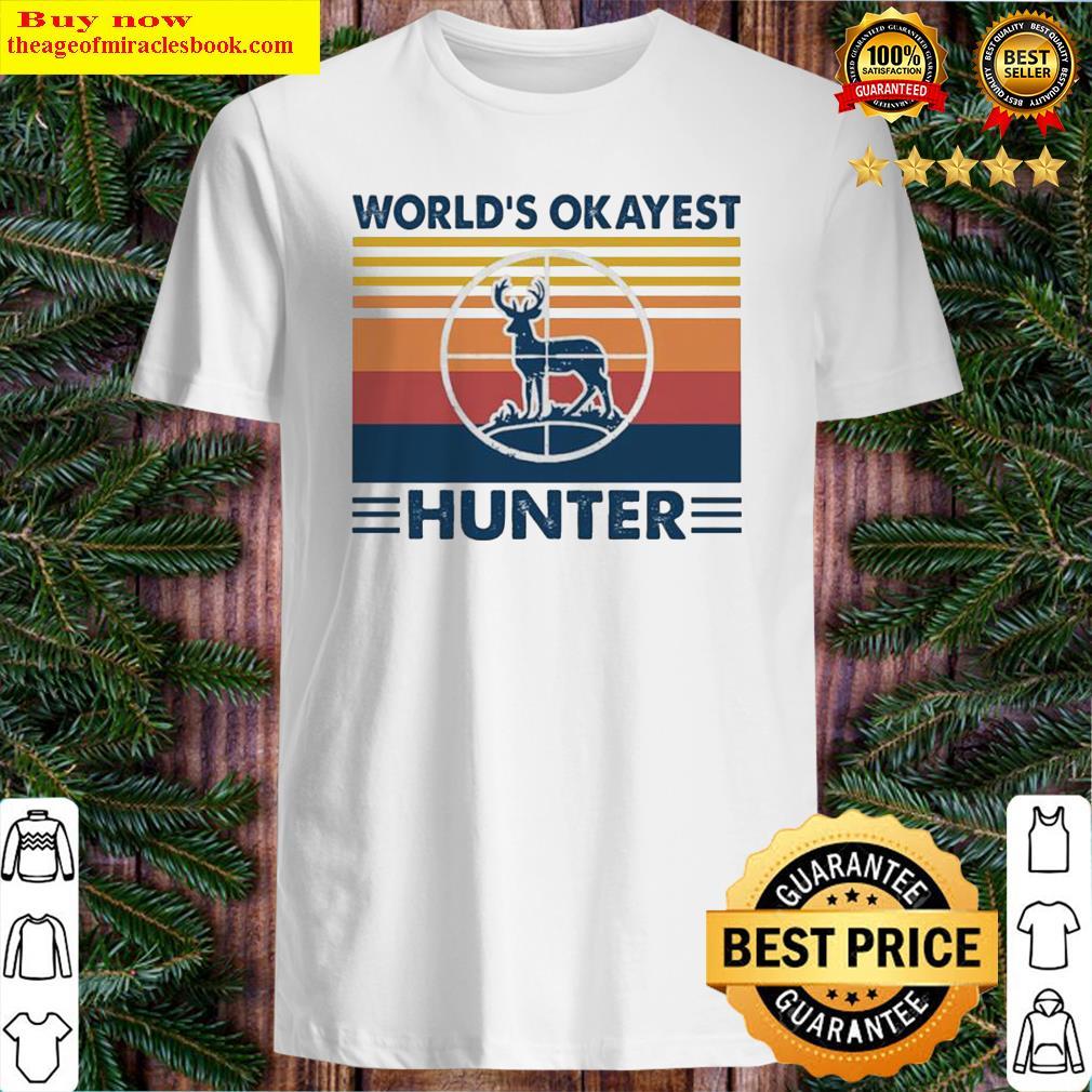 Hunting world's okayest hunter vintage Shirt
