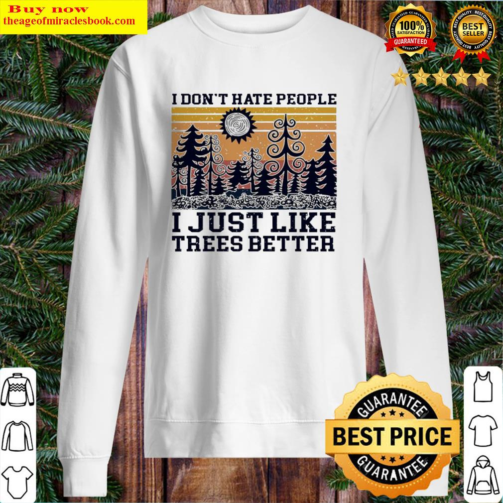 I don't hate people I just like trees better vintage Sweater