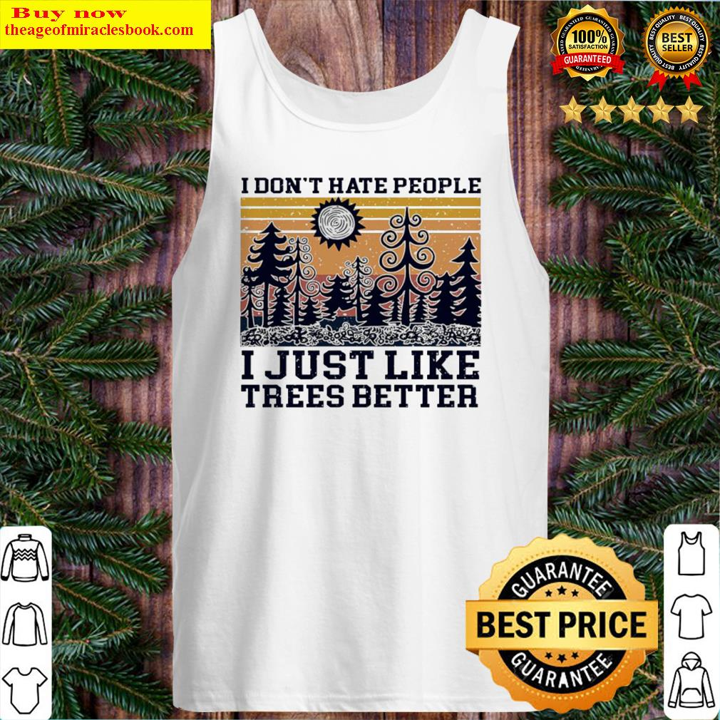 I don't hate people I just like trees better vintage Tank Top