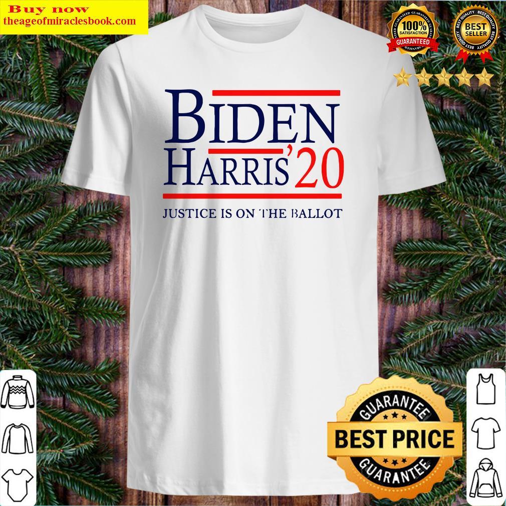 Joe Biden Kamala Harris 2020 Justice Is On The Ballot Shirt