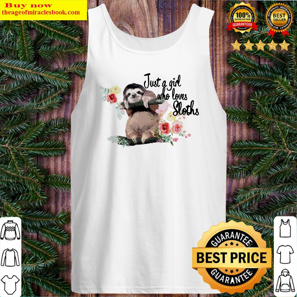 Just a girl who loves sloths Tank Top