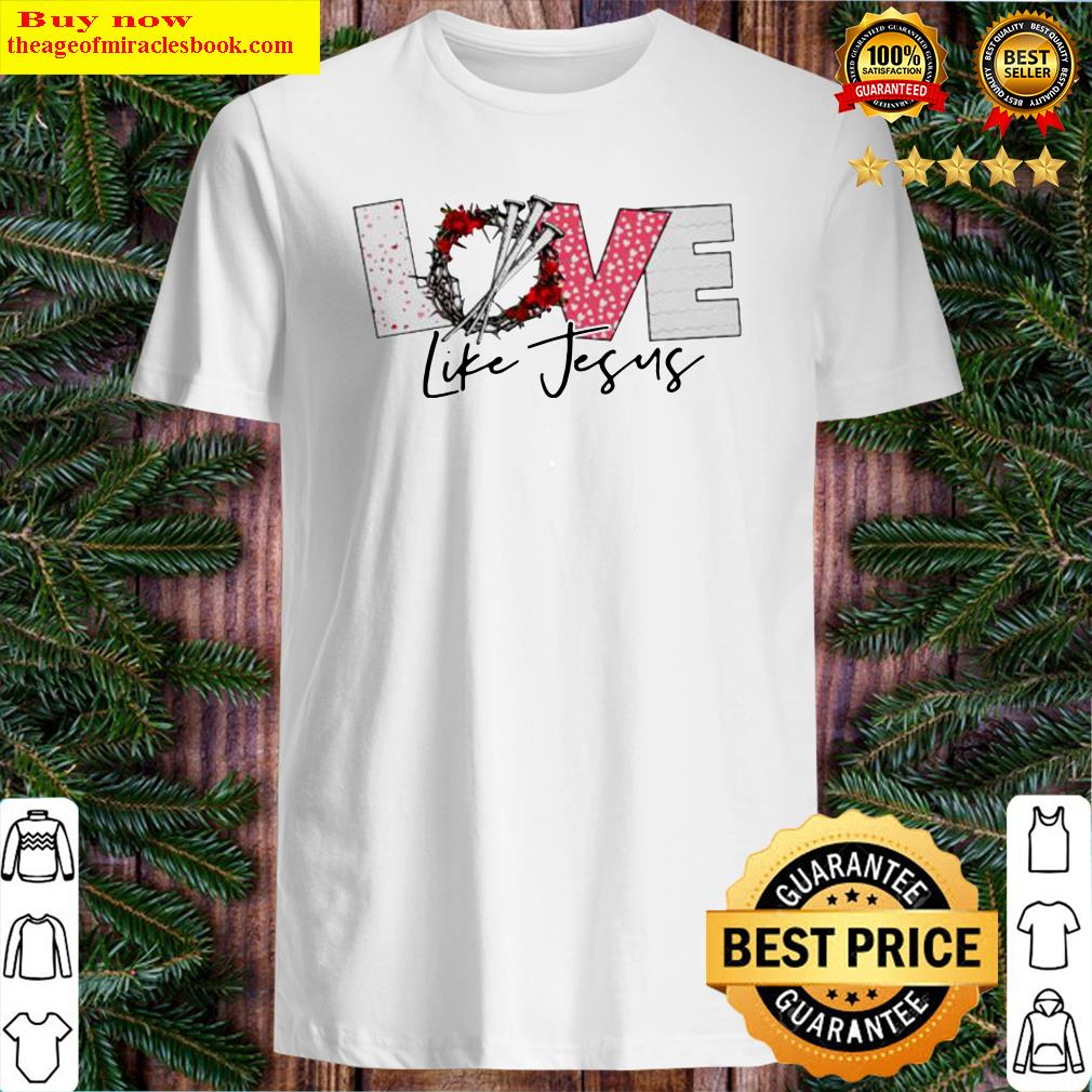 Love life jesus Shirt