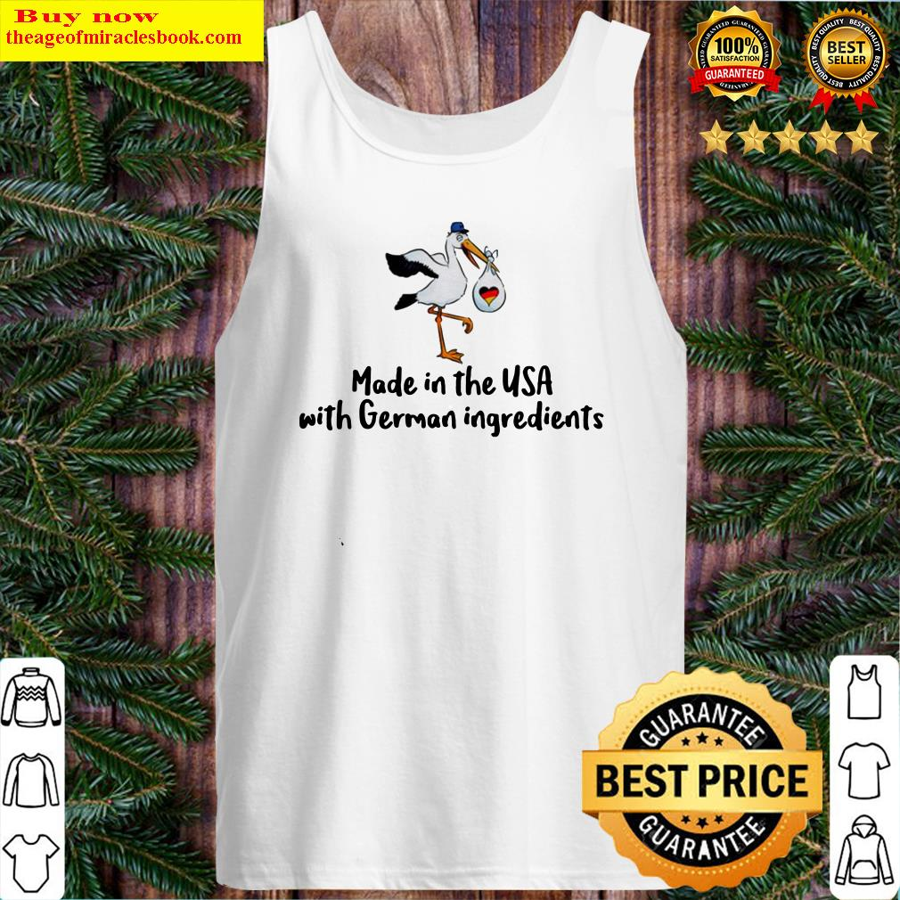 Made in the USA with German ingredients Tank Top