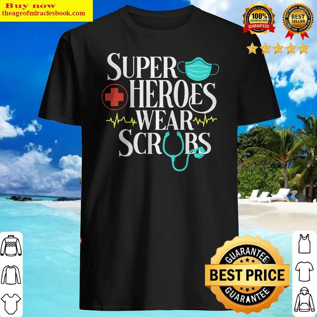Official Super Heroes Wear Scrubs Shirt