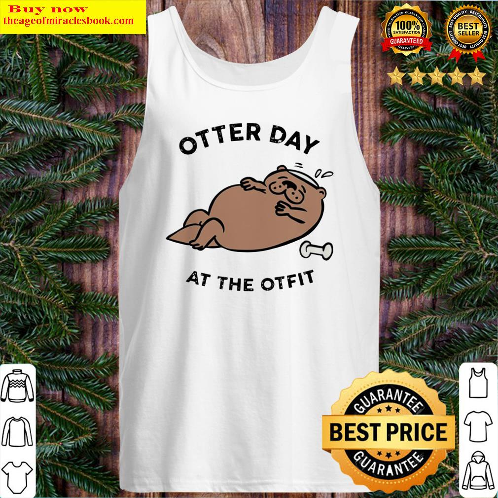 Otter day at the otfit Tank Top