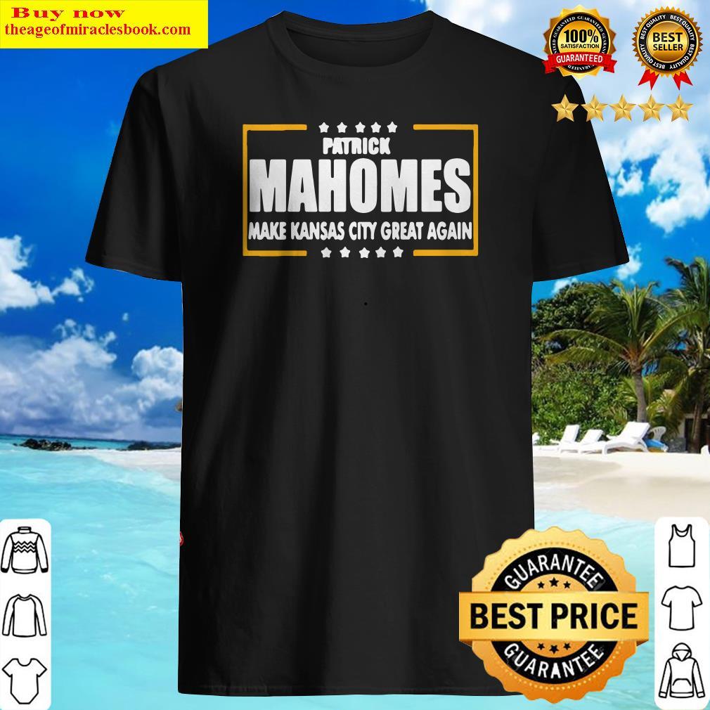 Patrick mahomes make kansas city great again stars Shirt