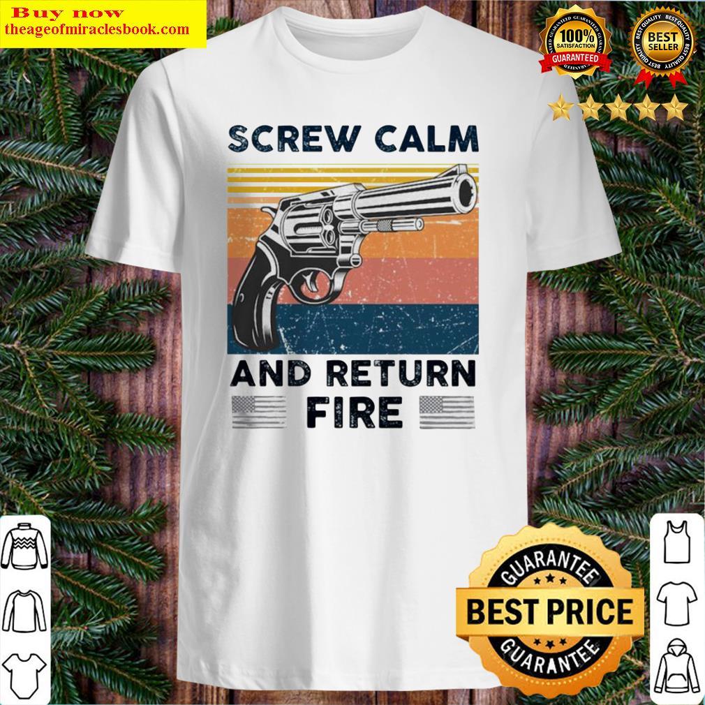 Pistol Gun screw calm and return fire vintage Shirt